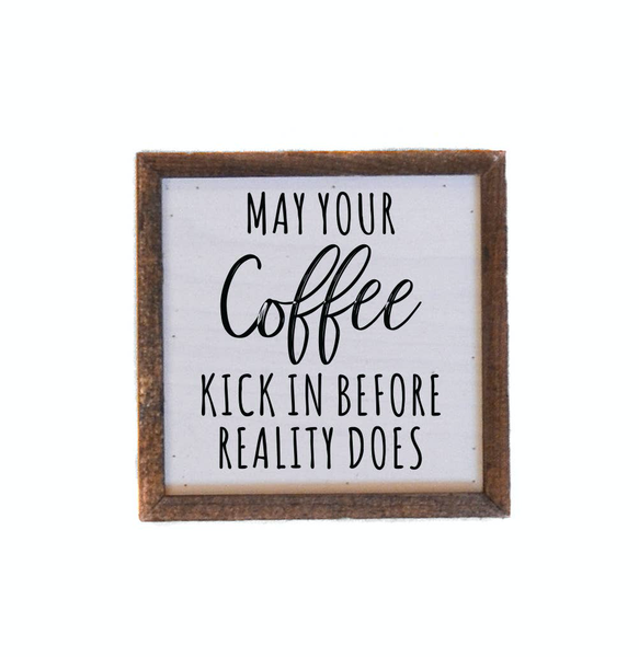 Driftless Studios® Inset Wooden Box Sign - May your Coffee Kick In