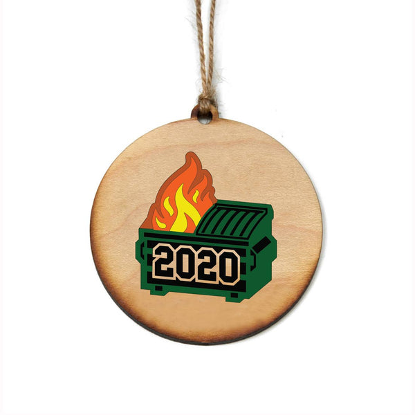 Driftless Studios® Wooden Ornament - 2020 Dumpster Fire
