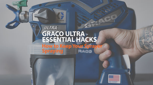 Graco Ultra Max Essential Hacks : How to Keep Your Sprayer Spraying