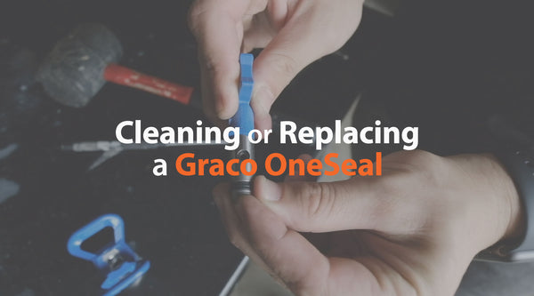 How to Clean or Replace Your Graco OneSeal