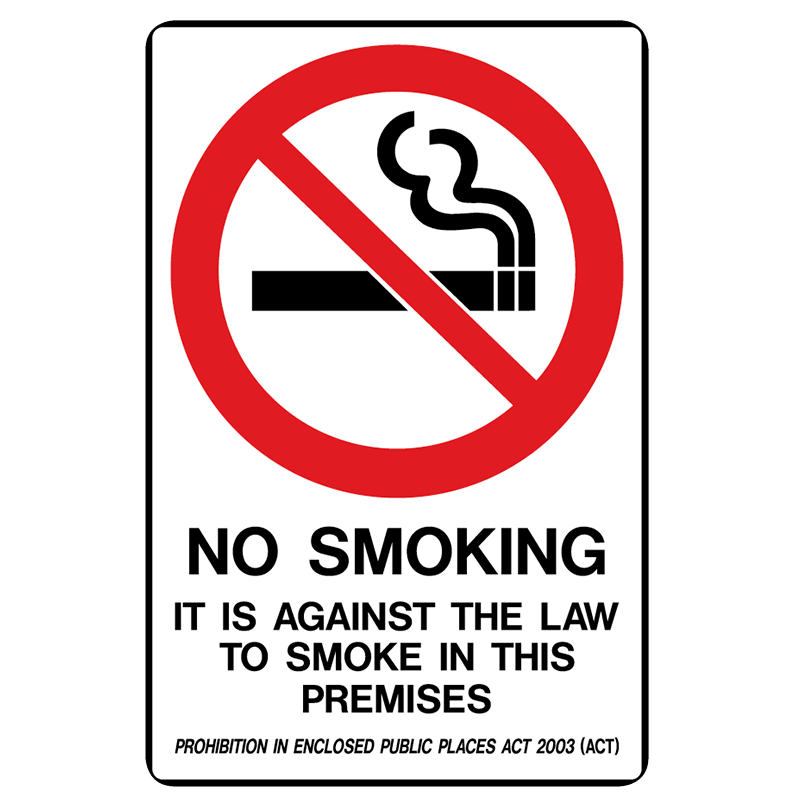 Brady Prohibition Sign (ACT State Specific): No Smoking It Is Against The Law To Smoke In This Premises