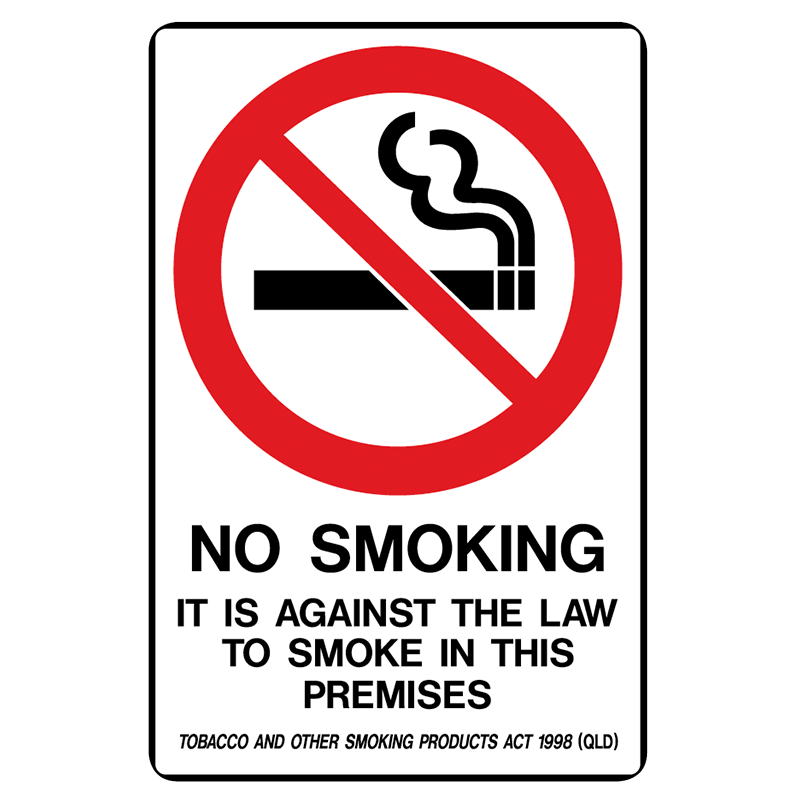 Brady Prohibition Sign (QLD State Specific): No Smoking It Is Against The Law To Smoke In This Premises