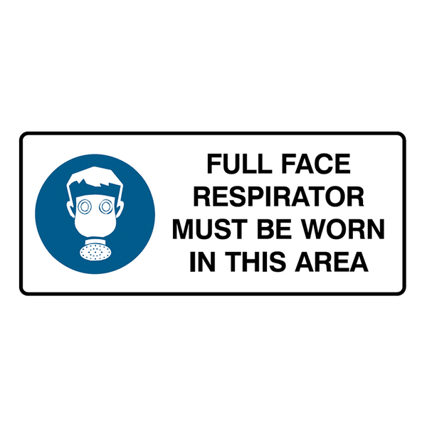 Brady Mandatory Landscape Signs: Full Face Respirator Must Be Worn In This Area