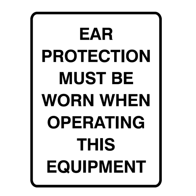 Brady Mandatory Signs Ear Protection Must Be Worn When Operating This Equipment