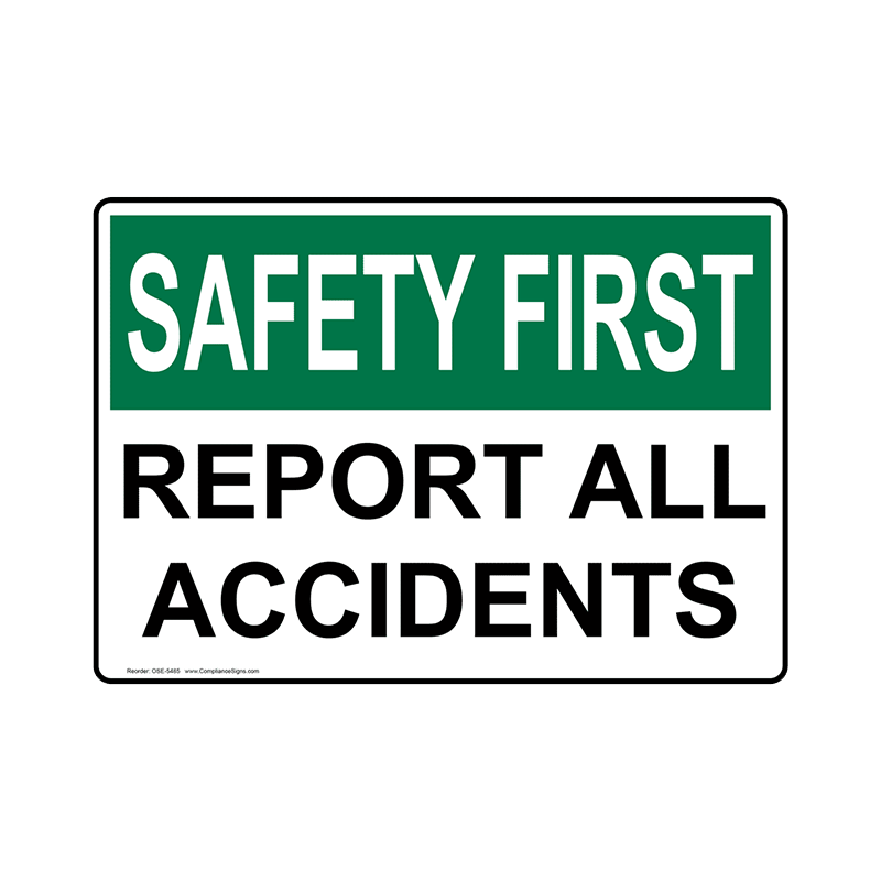 Brady First Aid Sign Safety First Report All Accidents