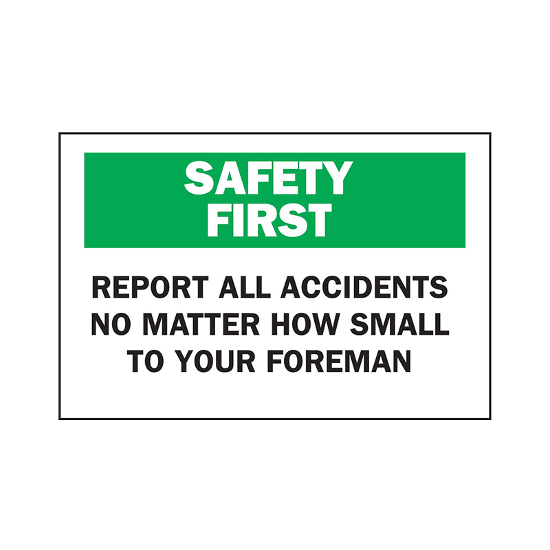 Brady First Aid Sign Safety First Report All Accidents Foreman