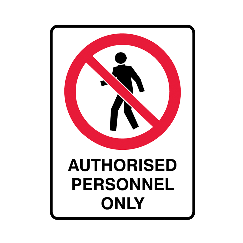 Brady Prohibition Signs: Authorised Personnel Only