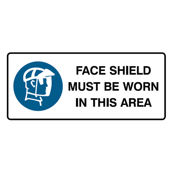 Brady Mandatory Landscape Signs: Face Shield Must Be Worn In This Area