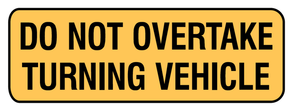 Brady Vehicle and Truck Identification - Do Not Overtake Turning Vehicle 833819