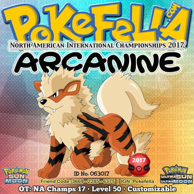 Arcanine • OT: NA Champs 17 • ID No. 063017 • Pokémon North American International Championships Gift 2017 Event Ultra Sun Moon New Nintendo 3DS 2DS XL flare blitz extreme speed will-o-wisp protect intimidate leftovers