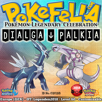 Dialga & Palkia • OT: Legenden2018 • ID No. 020218 • Level 60 • Pokémon Sun & Moon Pokémon Legendary Celebration Distribution 2018
