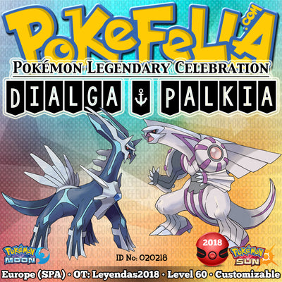 Dialga & Palkia • OT: Leyendas2018 • ID No. 020218 • Level 60 • Pokémon Sun & Moon Pokémon Legendary Celebration Distribution 2018