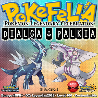 Dialga & Palkia • OT: Leyendas2018 • ID No. 020218 • Level 100 • Pokémon Ultra Sun & Ultra Moon Pokémon Legendary Celebration Distribution 2018
