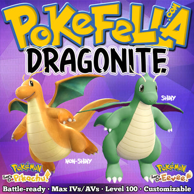 Dragonite • Battle-ready • Max IVs/AVs • Level 100 • Shiny/non-shiny • Let's Go, Pikachu! & Eevee!