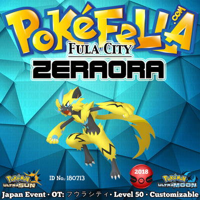 Fula City Zeraora • OT: フウラシティ • ID No. 180713 • Japan 2018 Event