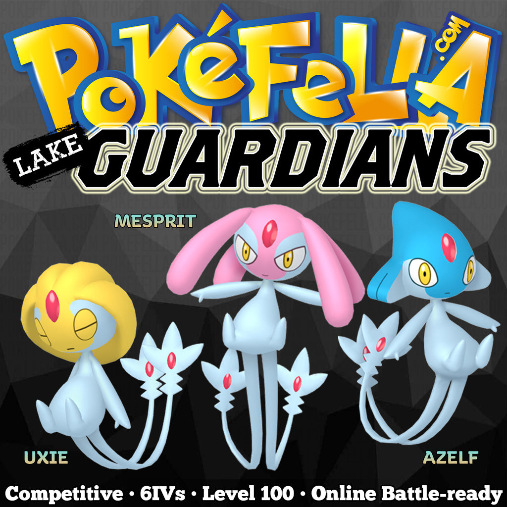 Lake Guardians • Uxie, Mesprit, Azelf •  Competitive • 6IVs • Level 100 • Online Battle-ready