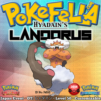 Hyadain's Landorus • OT: ヒャダイン • ID No. 14818 • Pokémon ORAS - Japan Championships 2016 Qualifiers Entry Distribution Gift