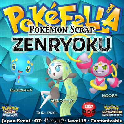 Zenryoku Manaphy, Meloetta, Hoopa • OT: ゼンリョク• ID No. 171201 • Pokémon Scraps Campaign 2017 Japan Event