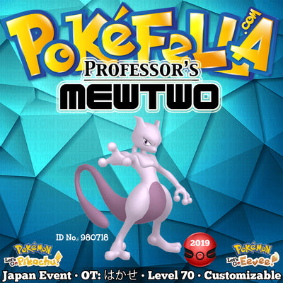 Professor's Mewtwo • OT: はかせ • ID No. 980718 • Japan 2019 Event Let's Go Pikachu Eevee