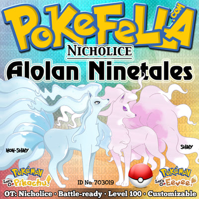 Nicholice's Alolan Ninetales • Shiny/non-shiny • Battle-ready • Max IVs/AVs • Level 100 • Let's Go, Pikachu! & Eevee!