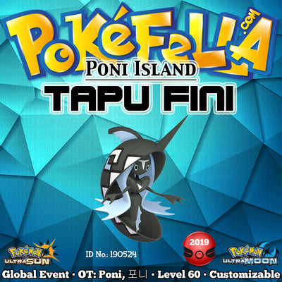 Poni Island Shiny Tapu Fini • OT: Poni, 포니 • ID No. 190524 • 2019 International Challenge May Event