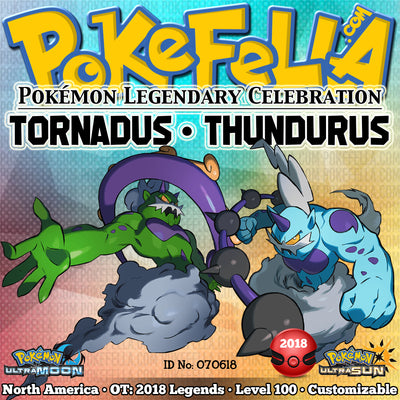 Tornadus & Thundurus • OT: 2018 Legends • ID No. 070618 • Level 100 • Pokémon Ultra Sun & Ultra Moon