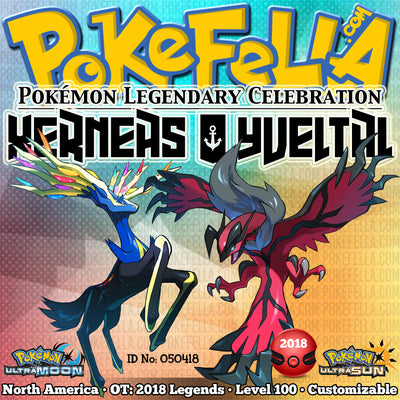 Xerneas & Yveltal • OT: 2018 Legends • ID No. 050418 • Level 100 • Pokémon Ultra Sun & Ultra Moon Pokémon Legendary Celebration Distribution 2018