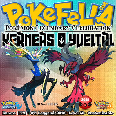 Xerneas & Yveltal • OT: Leggende2018 • ID No. 050418 • Level 60 • Pokémon Sun & Moon Pokémon Legendary Celebration Distribution 2018