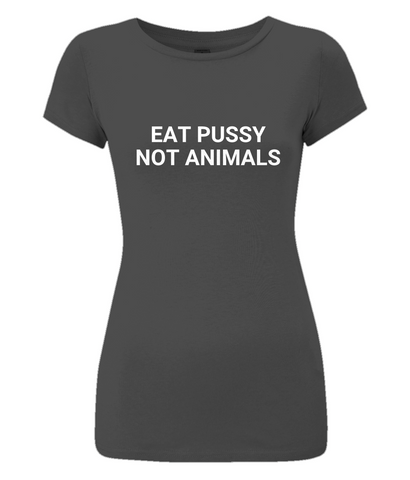 Eat Pussy Not Animals, Women's Slim-Fit T-Shirt
