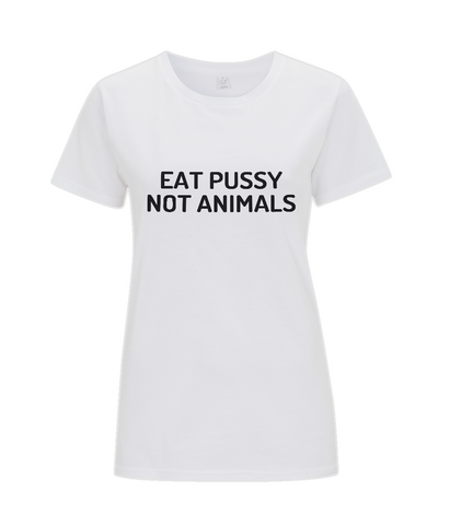 Eat Pussy Not Animals, Classic Women's T-Shirt