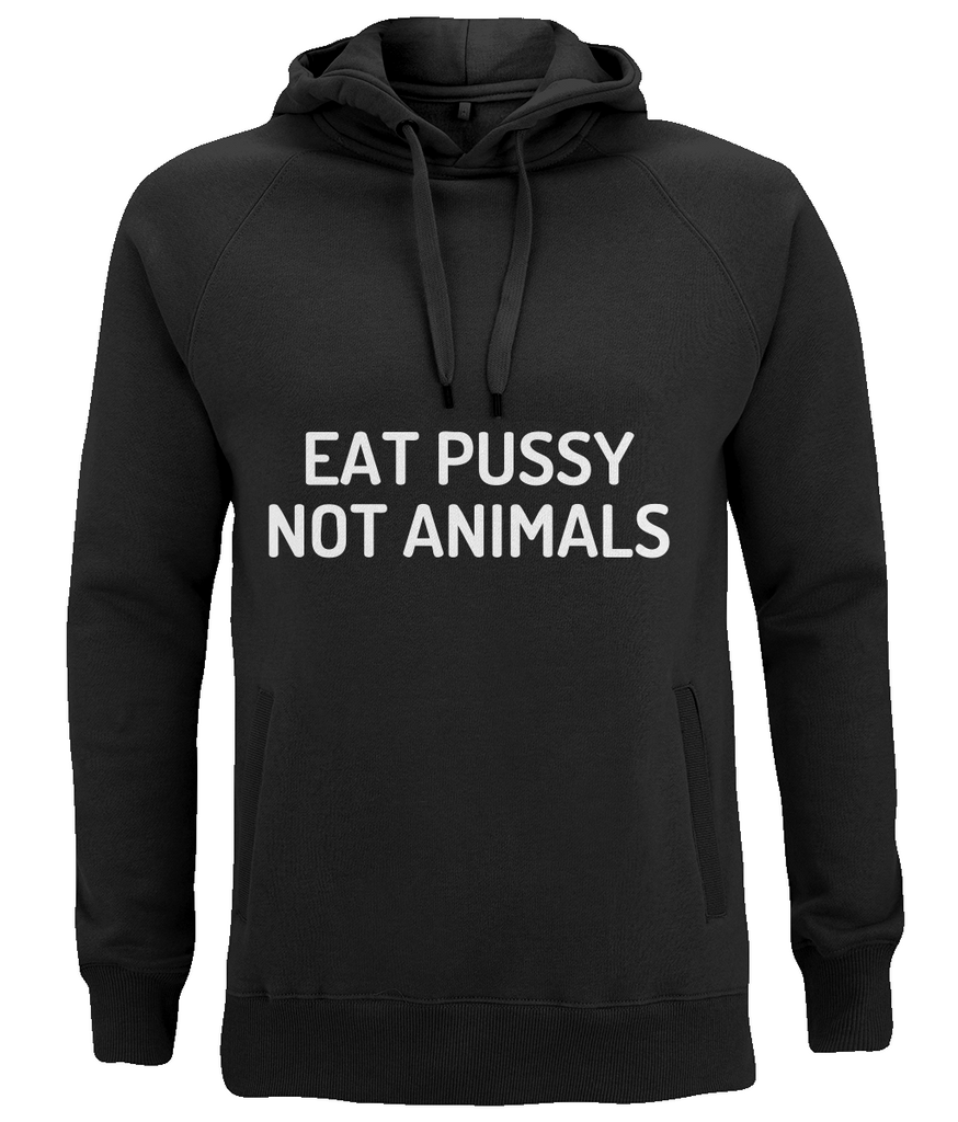 Eat Pussy Not Animals, Unisex Hoodie