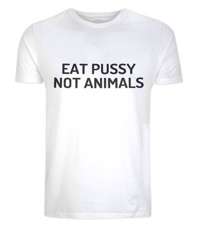 Eat Pussy Not Animals, Classic Unisex T-Shirt