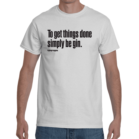Gingrogg - To get things done simply be gin