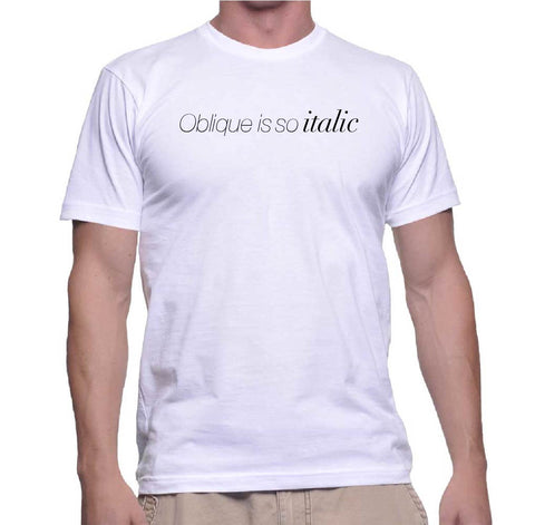 Fontshirt - Oblique is so italic