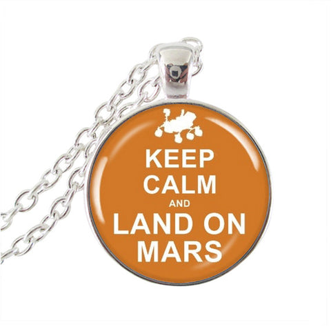 Keep Calm And Land On Mars Pendant