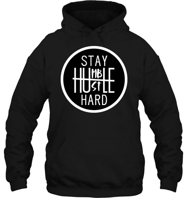 Stay Humble hustle hard men's shirt hip hop clothing 0210