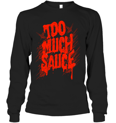 Image of Too Much Sauce Shirt