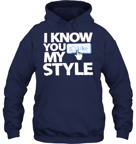 Image of I Know you like my style - Shirts