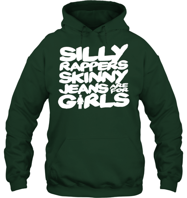 Silly rappers skinny.... are for girls Men's shirts