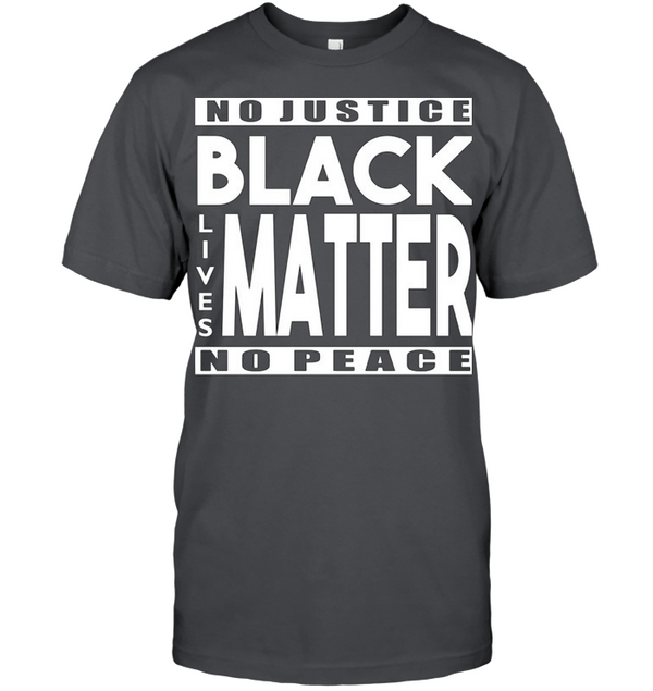 No justice black matter no peace- Men's shirt