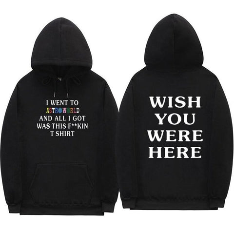 Image of Print I WENT TO ASTROWORLD AND ALL I GOT WAS THIS Hoodie WISH YOU WERE HERE Hoodies Men/Women Hip Hop Streetwear Sweatshirt