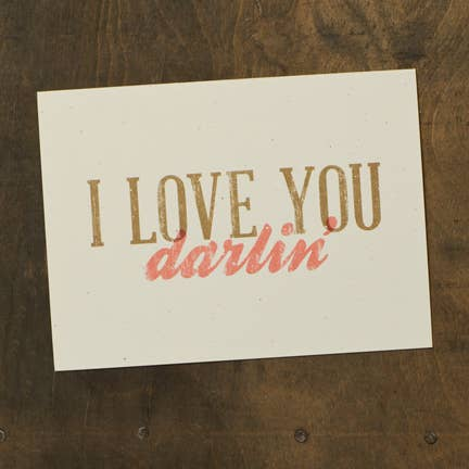 I Love You Darlin' - Greeting Card