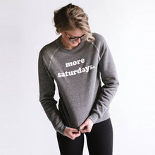 More Saturdays Sweatshirt