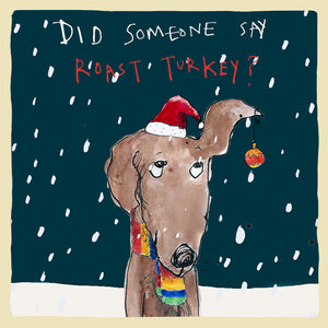 'Did Someone Say Turkey?' Christmas Greetings Card