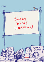 A4 Sorry You're Leaving card - FP649Poet & PainterCards
