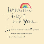 'Hanging Out with You' Greetings Card