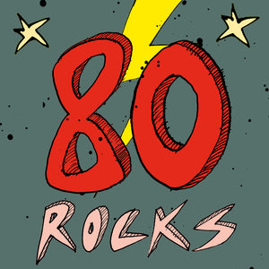 '80 Rocks' 80th Birthday Card