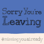 'Sorry You're Leaving' Greetings Card, Hashtag