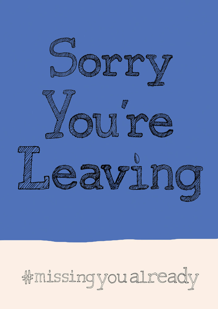 'Sorry You're Leaving' hashtag A4 card, FP848