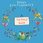 'Nearly Wed' Greetings Card, Garland